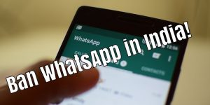 WhatsApp may be banned soon in India Supreme Court order