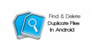 Trick to Find and Remove Duplicate Files in Android