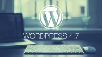 All You Need To Know About WordPress 4.7 Vaughan