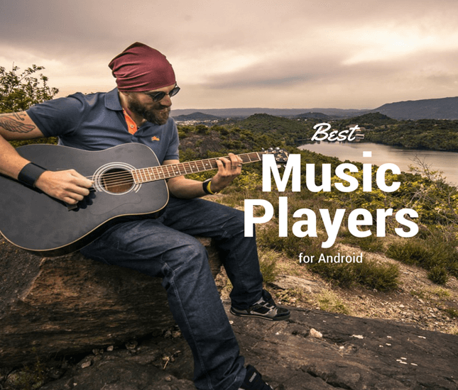 5 Best Music Players For Android