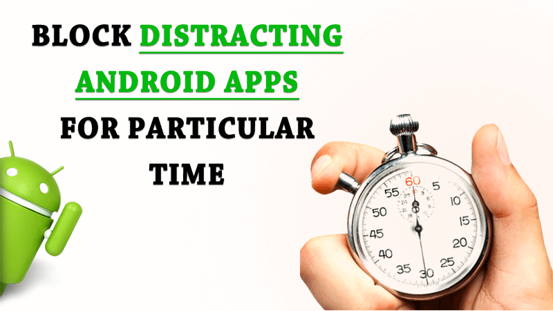 how to block distracting apps for android