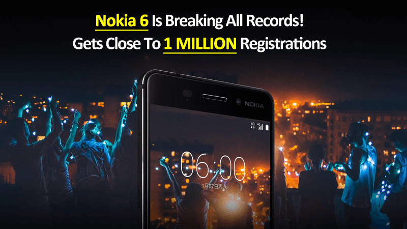 nokia 6 got 1 million registrations