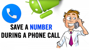 How to Save a Contact During Phone Call on Android