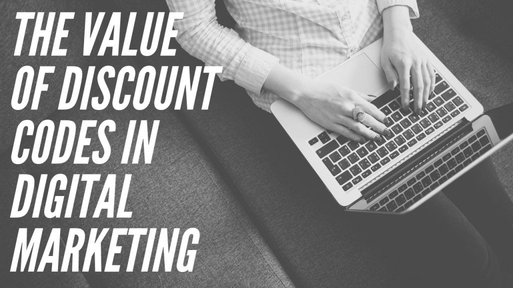 The Value of Discount Codes in Digital Marketing