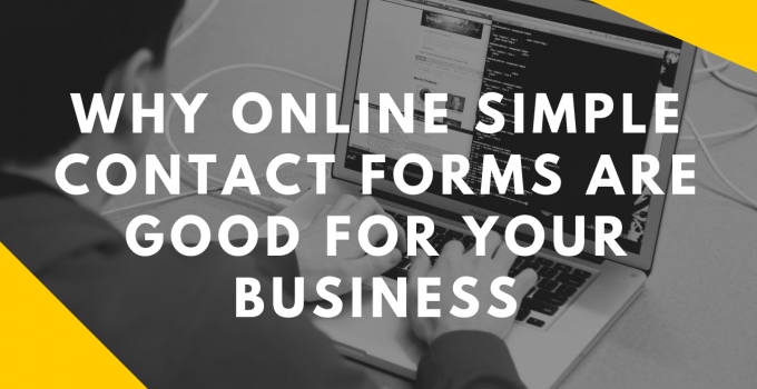 Why Online Simple Contact Forms Are Good for your Business