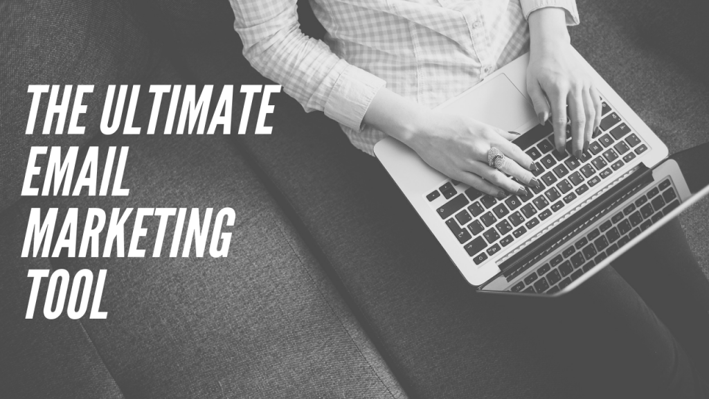 The Ultimate Email Marketing Tool