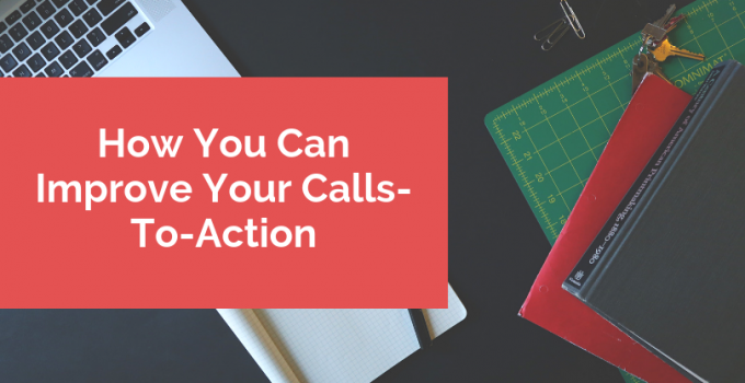 How You Can Improve Your Calls-To-Action
